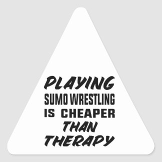 Playing Sumo Wrestling is cheaper than therapy Triangle Sticker