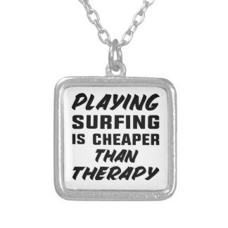 Playing Surfing is cheaper than therapy Silver Plated Necklace