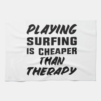 Playing Surfing is cheaper than therapy Tea Towel