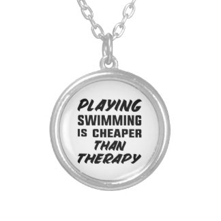 Playing Swimming is cheaper than therapy Silver Plated Necklace