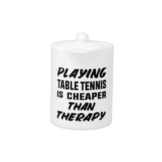 Playing Table Tennis is cheaper than therapy
