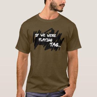 Playing Tag T-Shirt