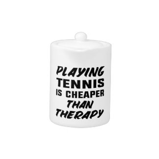 Playing Tennis is cheaper than therapy