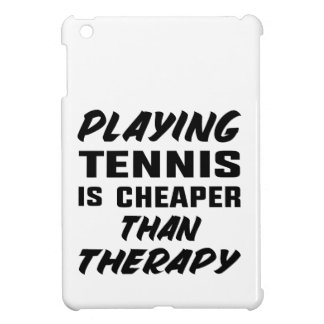 Playing Tennis is cheaper than therapy Case For The iPad Mini