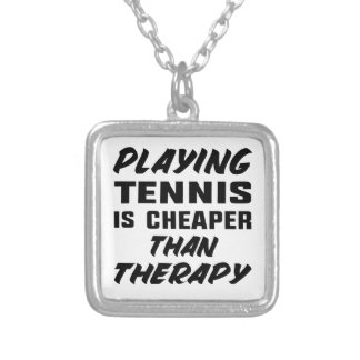 Playing Tennis is cheaper than therapy Silver Plated Necklace