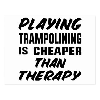 Playing Trampolining is cheaper than therapy Postcard