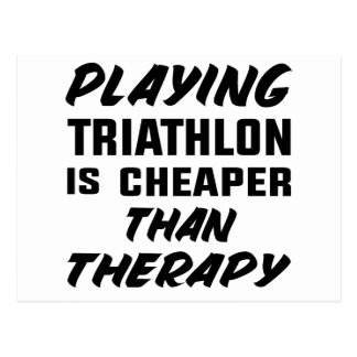 Playing Triathlon is cheaper than therapy Postcard