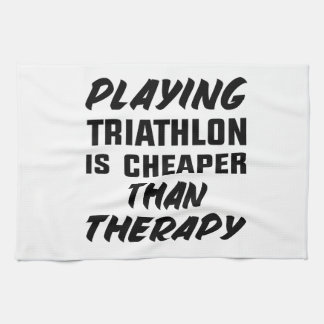 Playing Triathlon is cheaper than therapy Tea Towel