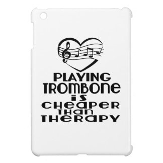 Playing Trombone Is Cheaper Than Therapy iPad Mini Covers