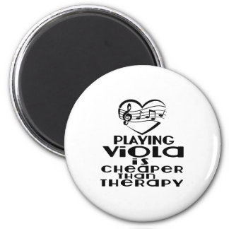 Playing Viola Is Cheaper Than Therapy Magnet