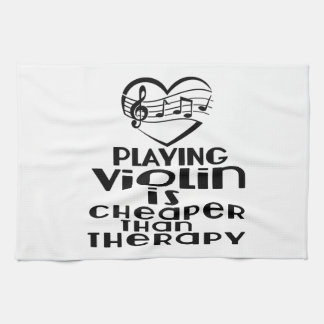 Playing Violin Is Cheaper Than Therapy Tea Towel
