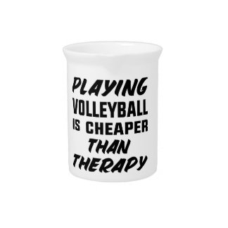 Playing Volleyball is cheaper than therapy Pitcher