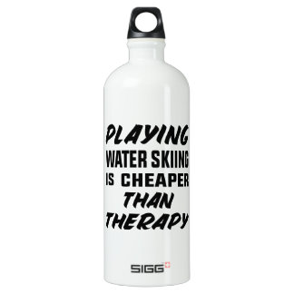 Playing Water Skiing is cheaper than therapy Water Bottle