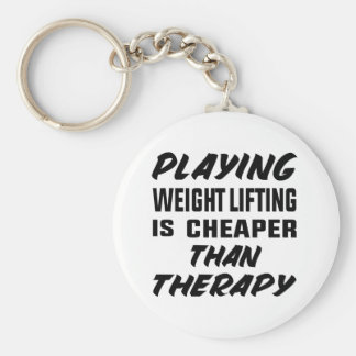 Playing Weight Lifting is cheaper than therapy Key Ring