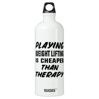 Playing Weight Lifting is cheaper than therapy Water Bottle