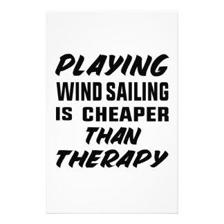 Playing Wind Sailing  is Cheaper than therapy Stationery