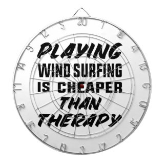 Playing Wind Surfing  is Cheaper than therapy Dartboard