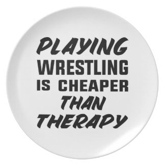 Playing Wrestling  is Cheaper than therapy Plate