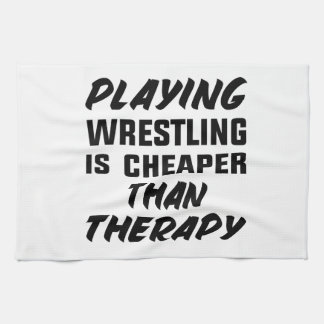 Playing Wrestling  is Cheaper than therapy Tea Towel