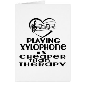 Playing Xylophone Is Cheaper Than Therapy Card