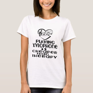 Playing Xylophone Is Cheaper Than Therapy T-Shirt