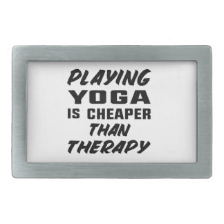 Playing Yoga is Cheaper than therapy Belt Buckles