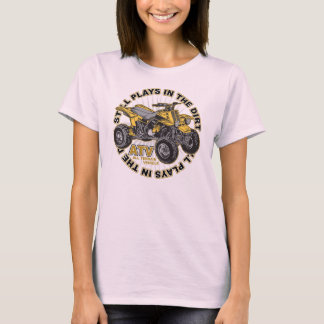 Plays in the Dirt ATV T-Shirt