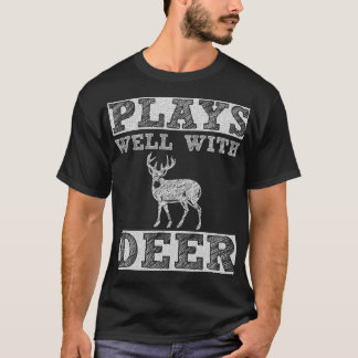 Plays Well with Deer Hunter Out Door T-Shirt
