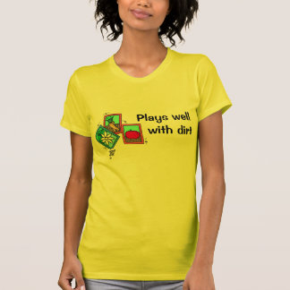 Plays well with dirt T-Shirt