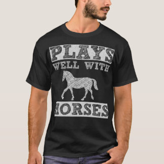 Plays Well with Horses Cowboy Cowgirl T-Shirt