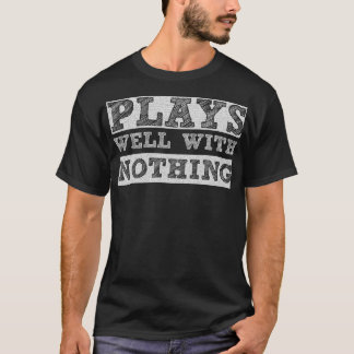 Plays Well with Nothing Rebel Criminal T-Shirt
