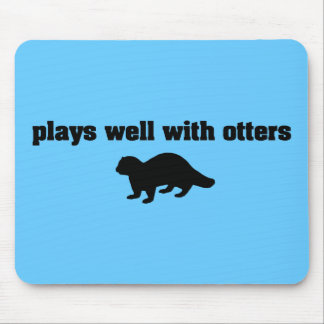 Plays Well With Otters Mouse Pads