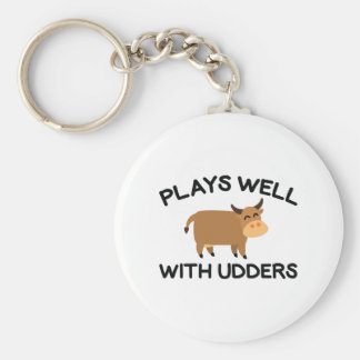 Plays Well With Udders Key Ring