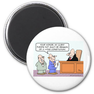Pleads not guilty by reason of living constitution 6 cm round magnet