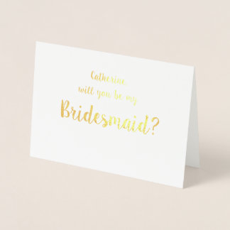 Please be my Bridesmaid Gold Foil Greeting Card