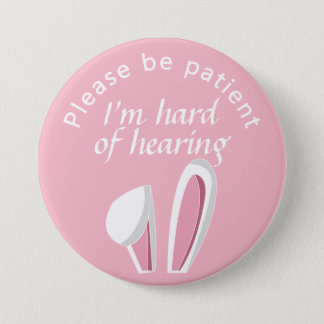 Please be patient I'm hard of hearing badge