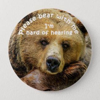 Please bear with me I'm hard of hearing badge