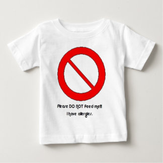 Please DO NOT feed!!!  I have allergies. Baby T-Shirt