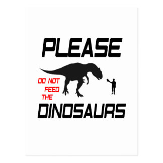 Please Do Not Feed The Dinosaurs Postcard