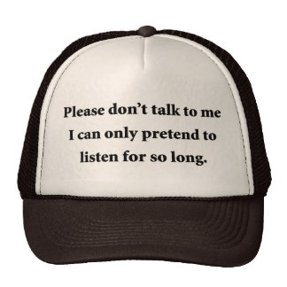 Please Don t Talk To Me Hat
