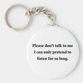Please Don t Talk To Me Keychains