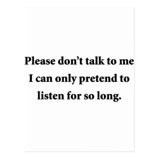 Please Don t Talk To Me Post Card