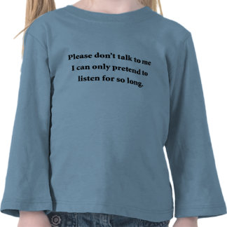 Please Don t Talk To Me Shirts