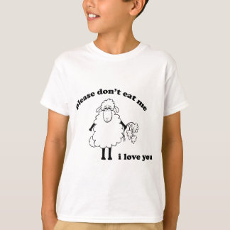 Please don't eat me, I love you (Sheep) T-Shirt