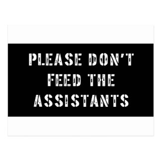 Please Don't Feed The Assistants Postcard