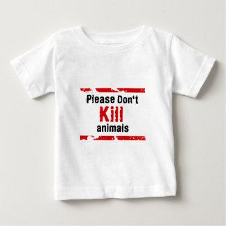 Please Don't Kill animals Baby T-Shirt