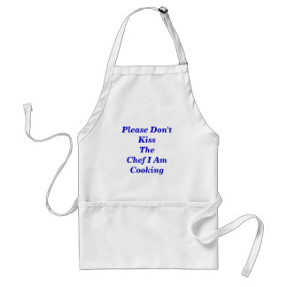 Please Don't Kiss The Chef I Am C... - Customized Adult Apron