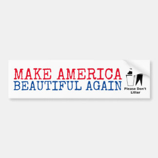 Please Don't Litter: Make America Beautiful Again Bumper Sticker