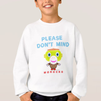 Please Don't Mind-Cute Monkey-Morocko Sweatshirt
