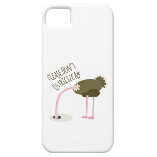 Please Don't Ostricize Me iPhone 5 Cases